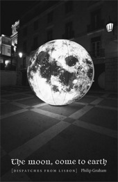 The Moon Come to Earth: Dispatches from Lisbon